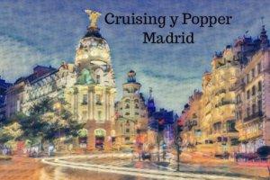 cruising y popper en madrid